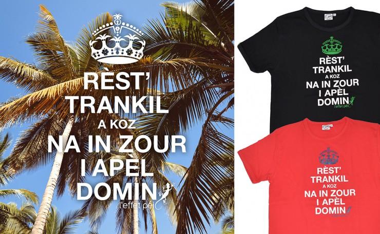 Tee-shirt Rèst' trankil a koz na in zour i apèl domin !